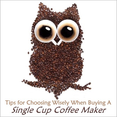 Choose wisely when buying a single cup coffee maker